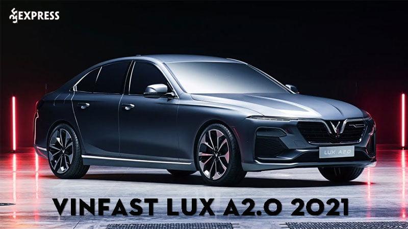 vinfast-lux-a20-2021-thong-so-bang-gia-mua-tra-gop-35express