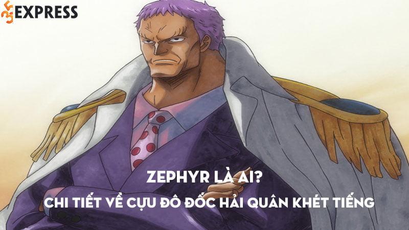 cuu-do-doc-Zephyr-35express