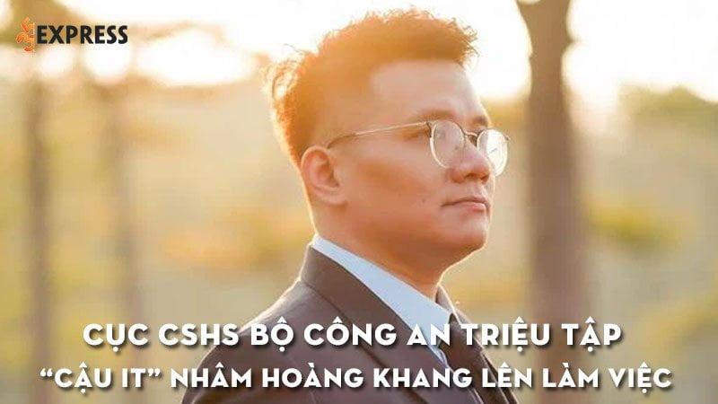 cuc-cshs-bo-cong-an-trieu-tap-cau-it-nham-hoang-khang-len-lam-viec