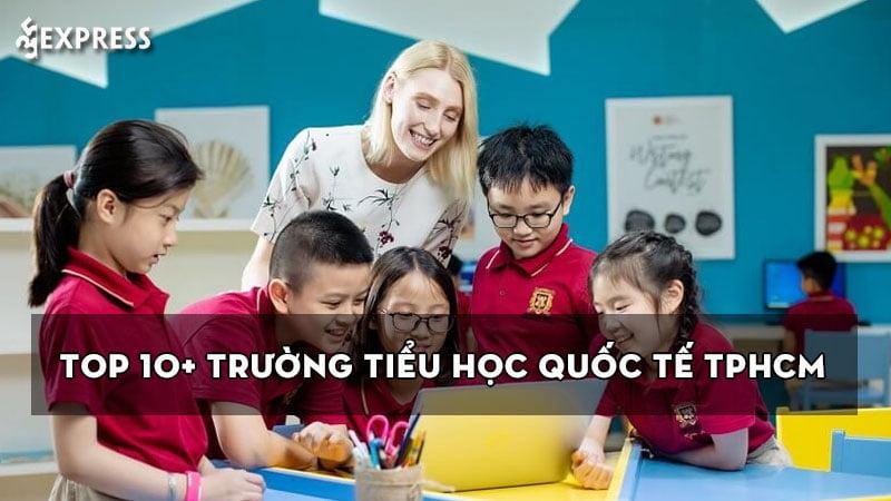 top-10-truong-tieu-hoc-quoc-te-tphcm-tot-nhat