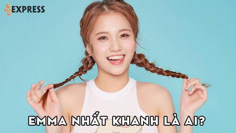 emma-nhat-khanh-la-ai-35express