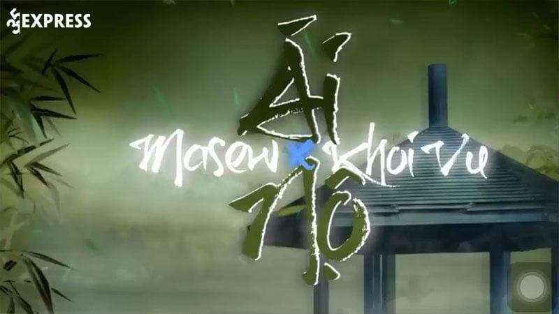 loi-bai-hat-ai-no-masew-ft-khoi-vu-35express