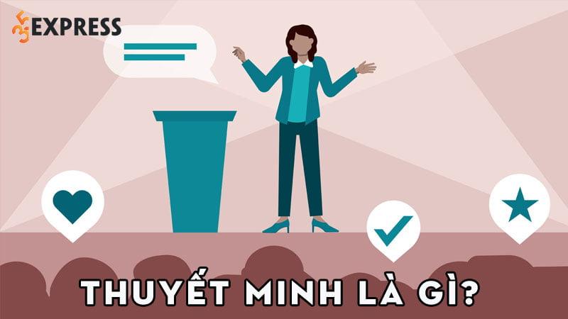 thuyet-minh-la-gi-khai-niem-ve-van-thuyet-minh-35express
