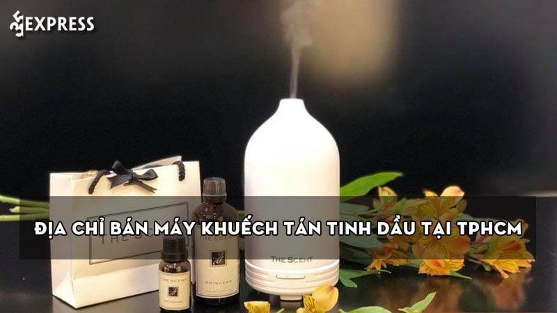 top-10-dia-chi-ban-may-khuech-tan-tinh-dau-tai-tphcm