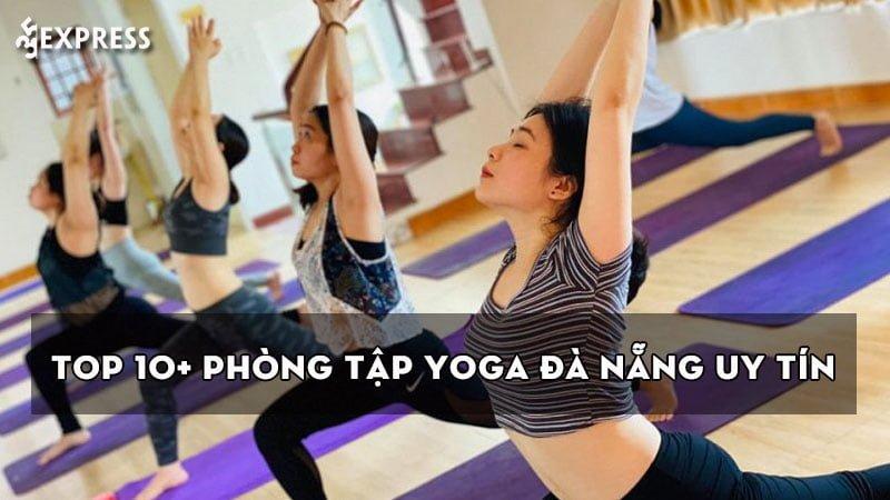 top-10-phong-tap-yoga-da-nang-dang-trai-nghiem-nhat