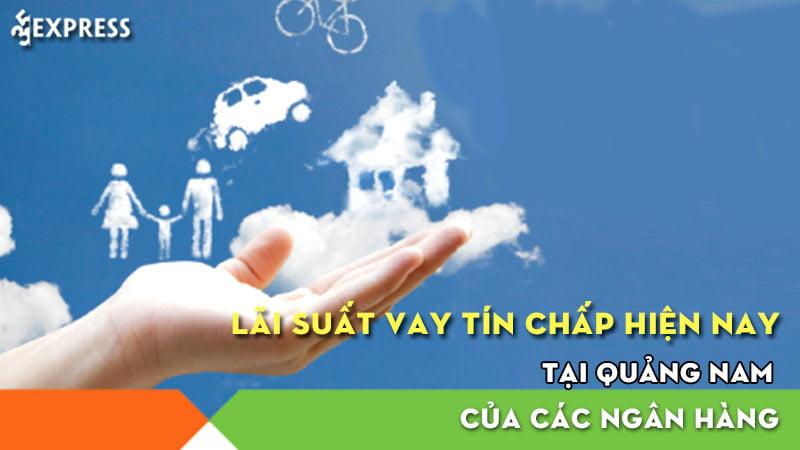 lai-suat-vay-tin-chap-hien-nay-tai-quang-nam-cua-cac-ngan-hang