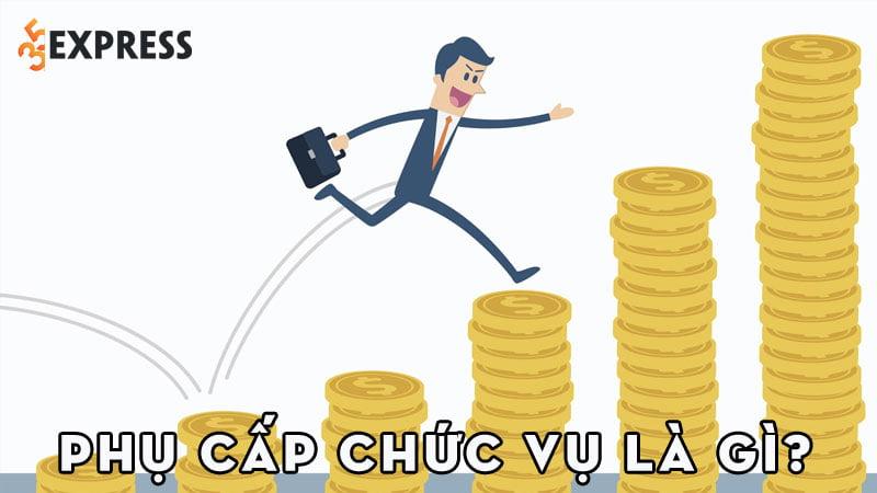 phu-cap-chuc-vu-la-gi-35express