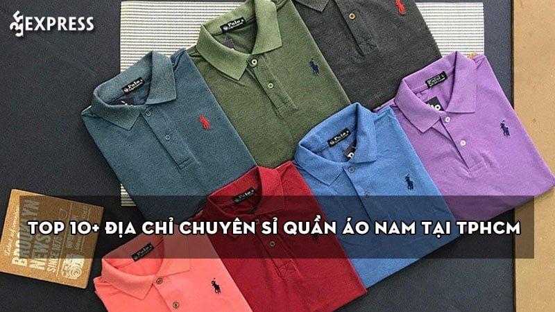 top-10-dia-chi-chuyen-si-quan-ao-nam-tai-tphcm-chat-luong