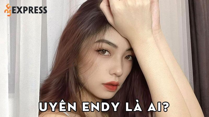 uyen-endy-la-ai-35express